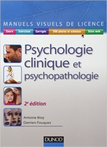 Psychologie Clinique et Psychopathologie. Antoine Bioy - Paris