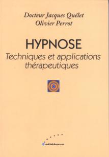 Hypnose - Techniques et Applications Thérapeutiques. Jacques Quélet, Olivier Perrot