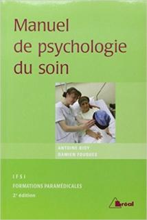 Livre Psychologie, Psychothérapie: Manuel de psychologie du soin. Antoine Bioy