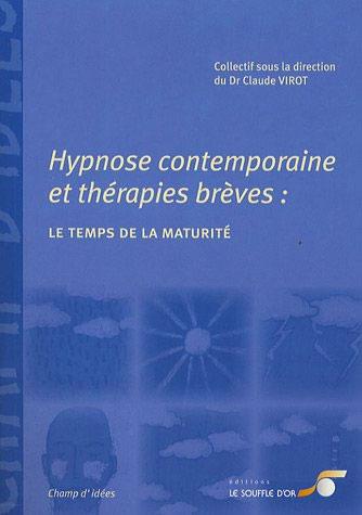 Hypnose contemporaine et thérapies brèves: le temps de la maturité.
