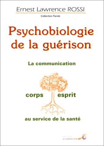 Psychobiologie de la guerison. Ernest ROSSI