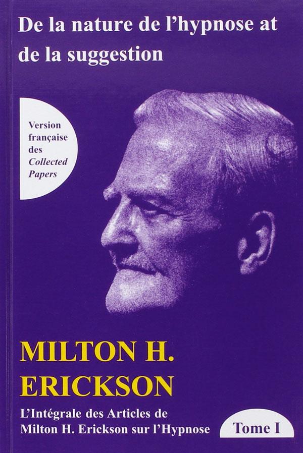 Intégrale des articles de Milton H. Erickson sur l'hypnose.