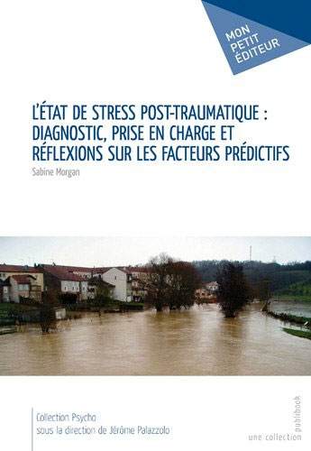 Etat de Stress Post-Traumatique: Diagnostic, Prise en Charge
