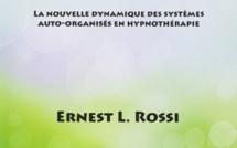 Du symptôme à la lumière. La nouvelle dynamique des systèmes auto-organisés en hypnothérapie. Ernest ROSSI